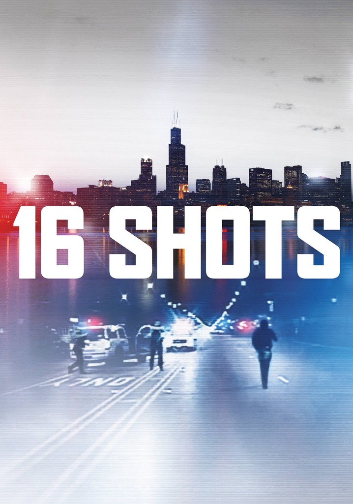 Where to watch 16 Shots