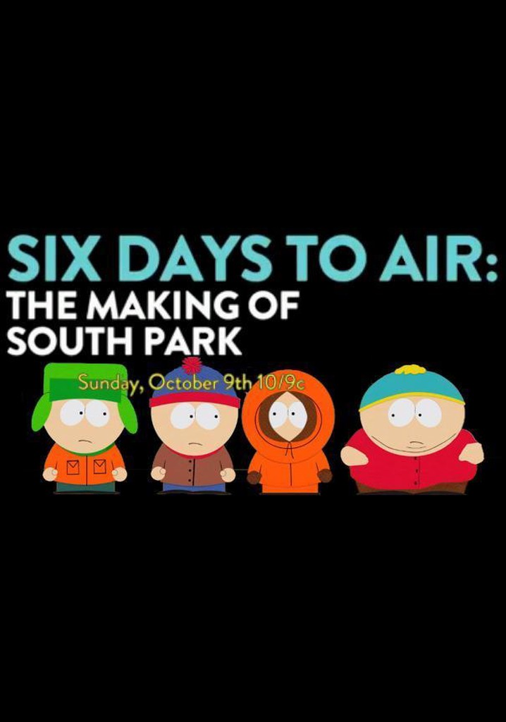 Where to watch 6 Days to Air: The Making of South Park