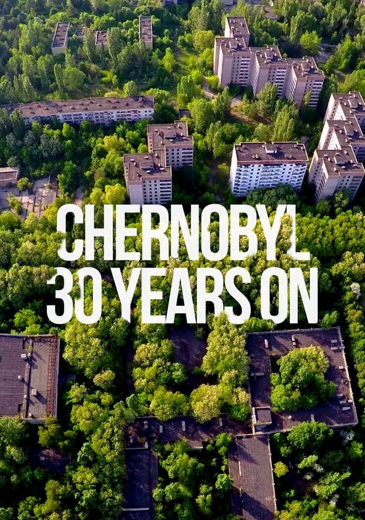 Where to watch Chernobyl 30 Years On: Nuclear Heritage