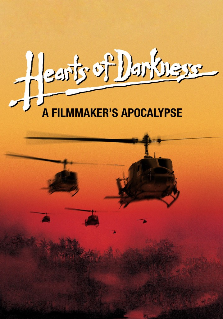 Where to watch Hearts of Darkness: A Filmmaker's Apocalypse