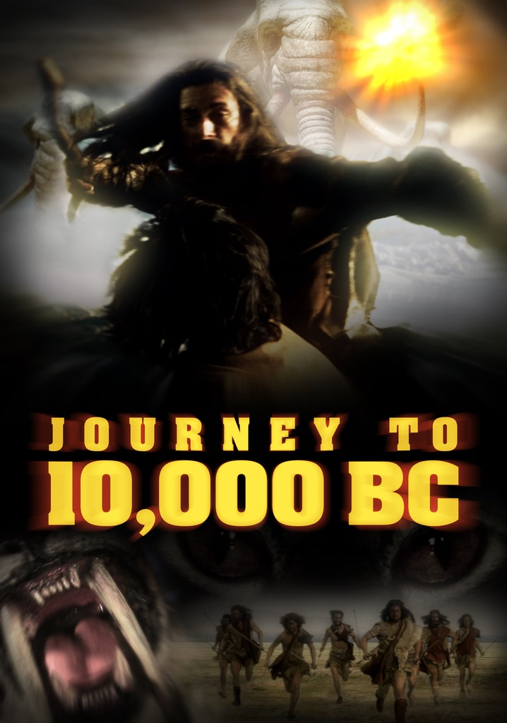 Where to watch Journey to 10,000 BC